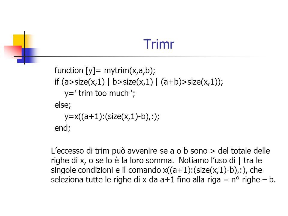 Trimr function [y]= mytrim(x,a,b);